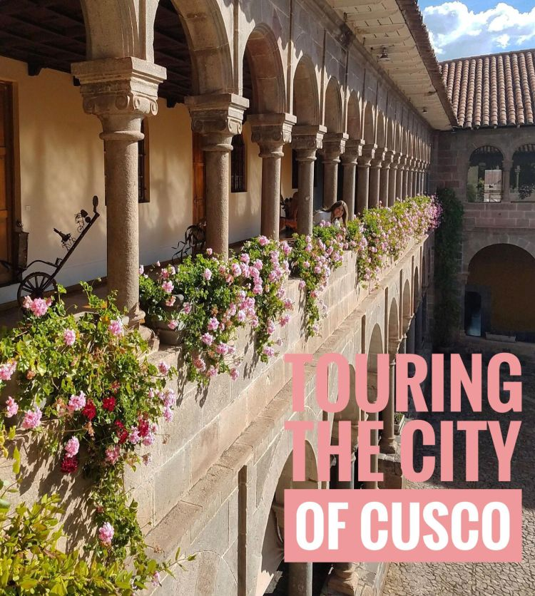Touring the City of Cusco - www.afternoonstroll.com